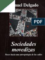 Delgado, M. - Sociedades movedizas. Pasos hacia una antropología de las calles [2007]