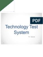 Technology Test System