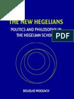 Douglas Moggach the New Hegelians Politics and Philosophy in the Hegelian School