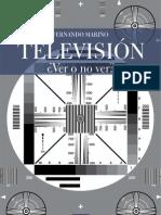 TELEVISIÓN VER O NO VER¿SERÁ ESTE EL DILEMA?