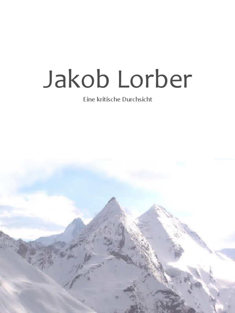 Jakob Lorber   Eine Kritische Durchsicht   Bibel Jesus Christus  Neuoffenbarung Glaube Religion Phi Lo Sophie Esoterik Kirche Sekte Partei