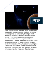 From a Fixed Position in Space - A Worm