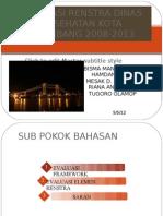 Evaluasi Renstra Dinas Kesehatan Kota Palembang 2008-2013