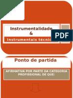 Instrumentalidade e instrumentos+técnicos