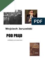 Wojciech Jaruzelski - Pod Prąd (2005)