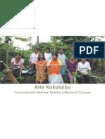 CATALOGO ARTE KAKATAIBO. Comunidades nativas Yamino y Mariscal Cáceres