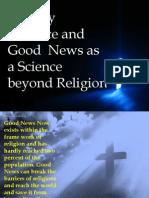 Good News and Calvary Sacrifice as Science