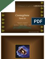 Cosmogênese - Parte III - Mirtzi Lima Ribeiro - Junho-2011