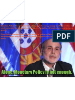 Alone Monetary Policy is Not Enough