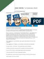 Paulo Henrique Amorim afirma que no Brasil, a comunicação tradicional é a ditadura perfeita