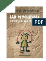 Eichelberger Wojciech - Jak wychować szczęśliwe dzieci