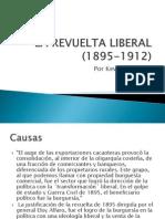 La Revuelta Liberal(1895-1912)