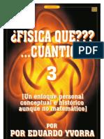 ¿FISICA QUE??? ...CUANTICA! 3_Eduardo Yvorra