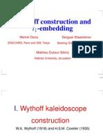 Michel Deza, Serguei Shpectorov and Mathieu Dutour-Sikiric- Wythoff construction and l1 -embedding