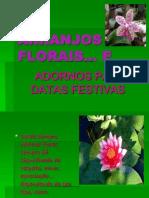 ARRANJOS FLORAIS e Adornos Para Datas Festivas