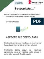 `S-A Facut Pipi...` - Rutine Sanatoase in a Autocontrolului Sfincterian - Interventie Si Studii de Caz, Dr.oanaNiculae