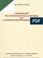 7. José Gentil Da Silva, L' historicité de l' enfance et de la jeunesse dans la production historique récente, 1986, σ. 119.