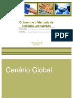 O Jovem e o Mercado de Trabalho Globalizado - Fabio Arruda