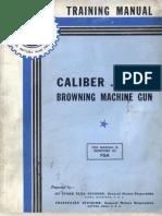 Browning Machine Gun Cal .50 - General Motors Training Service - Training Manual Caliber .50, M2 Browning Machine Gun - 1943