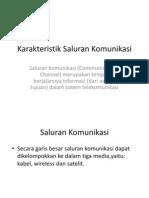 Karakteristik Saluran Komunikasi (Tugas Kelompok Pengantar Sistem Informasi