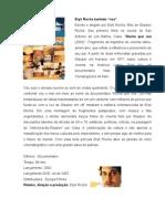 Erik Rocha Também Voa_critica Do Filme_rocha Que Voa_para Oficina de Critica Cinematografica_ULBRA2008-2_DRIGO TAVARES