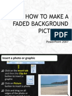 How to Make a Faded Background Picture in 2007