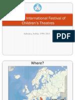 Subotica International Festival of Children's Theatres 1994-2011 Presentation