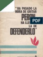 Ha Pasado la hora de gritar Perón. Ha llegado la hora de defenderlo.