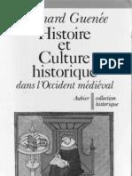 Bernard Guenée - Histoire Et Culture historique dans l'Occident médiéval