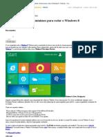 Conheça os requisitos mínimos para rodar o Windows 8 - Notícias - TechTudo