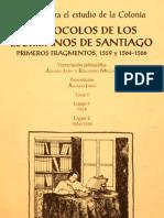 Fuentes Para El Estudio de La Colonia. Protocolos de Los Escribanos de Santiago. Primeros Fragmentos 1559 y 1564-1566. T.I.