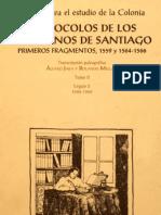 Fuentes Para El Estudio de La Colonia. Protocolos de Los Escribanos de Santiago. Primeros Fragmentos 1559 y 1564-1566. T.ii.