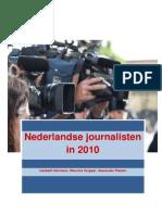 Nederlandse journalisten in 2010. Onderzoek naar de kenmerken van de beroepsgroep, professionele opvattingen en het gebruik van digitale media in het journalistieke werk