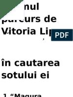 Drumul  parcurs de Vitoria Lipan în cautarea sotului ei
