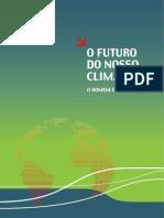 Alterações Climáticas - O Futuro do Nosso Clima, o Homem e a Atmosfera (Instituto do Ambiente 2005)