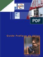 Guide Pratique du Béton. La Mise en Oeuvre du Béton, FFB
