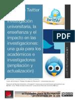 El uso de Twitter en la investigación universitaria, la enseñanza y el impacto en las investigaciones- I