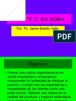 LAS 5 s, o Six Sigma. Ps. Jaime Botello Valle
