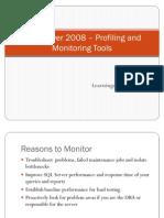 SQL Server 2008 - Profiling and Monitoring Tools