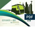 BRT - Estudos de BRT no Brasil - Caderno Técnico - NTU - NTU, durante o Seminário Nacional NTU 2011, lançou esta publicação, catalogando projetos de 12 cidades
