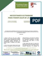 NECESITAMOS KUTXABANK PARA PODER SALIR DE LA CRISIS - IN NEED OF KUTXABANK TO GET OUT OF THE CRISIS (Spanish) - KUTXABANKEN BEHARREAN GAUDE KRISIALDITIK ATERA AHAL IZATEKO