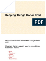 Keeping Things Hot or Cold