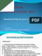 SLIDES, ATRIBUIÇÃO DE CLASSES E AULAS 2012 Power