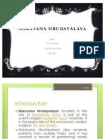 Ppt on Narayana Hrudayalaya by Anup[ Kumar Ojha