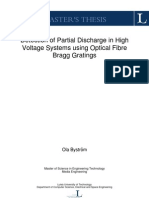 Detection of Partial Discharge in High Voltage Systems using Optical Fibre Bragg Gratings Ola Byström Master of Science in Engineering TechnologyMedia EngineeringLuleå University of Technology Department of