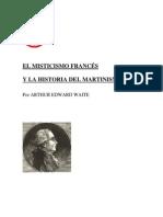 ARTHUR EDWARD WAITE - El Misticismo Frances y La Historia Del Martinismo (1)