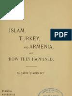 Islam, Turkey, And Armenia, and  How They Happened, Sadik Shahid Bey