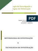 2a e 3a semanas Metodologia de Investigação e Tecnologias de Informação  Teoria do conhecimento MQ e MQ- 9007 Power point -