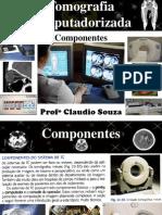 Aula 2 do curso técnico em radiologia. Componentes de TC. Profº Claudio Souza