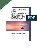 37097788 Anthology of German Mystics Light Life Love by William Ralph Inge